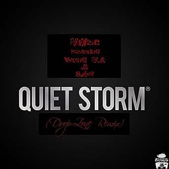 Quiet Storm Feat Young M A Ji S Dot Drop Zone Remix Explicit By Mr Tac On Amazon Music Amazon Com