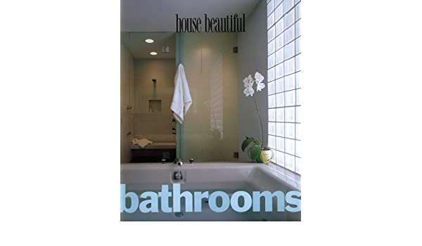 House Beautiful Bathrooms Louis Oliver Gropp Margaret Kennedy