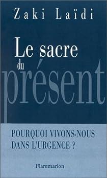 Le Sacre du présent par Laïdi