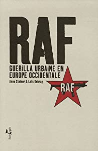 RAF : Guerilla urbaine en Europe occidentale par Anne Steiner
