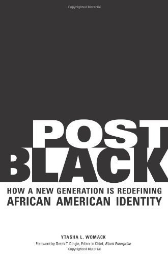 Post Black: How a New Generation Is Redefining African American Identity by Womack, Ytasha L.(January 1, 2010) Paperback