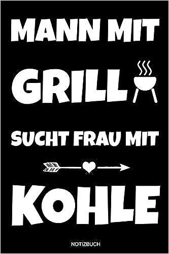 schild mann mit grill sucht frau mit kohle