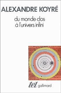 Du monde clos à l'univers infini par Koyré