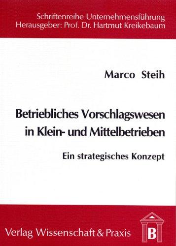 Betriebliches Vorschlagswesen in Klein- und Mittelbetrieben: Ein strategisches Konzept