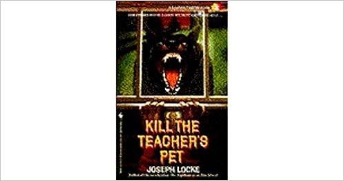 Kill the Teacher's Pet