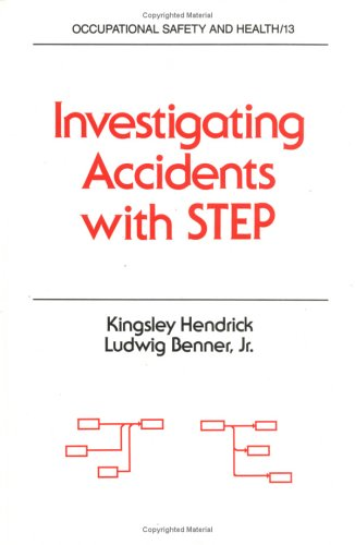 Investigating Accidents with Step (Occupational Safety and Health) (Manufacturing Kingsley)