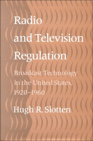 radio-and-television-regulation-broadcast-technology-in-the-united-states-1920-1960