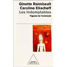 INDOMPTABLES (LES) : FIGURES DE L'ANOREXIE