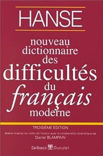 Nouveau Dictionnaire des difficultés du français moderne par Hanse