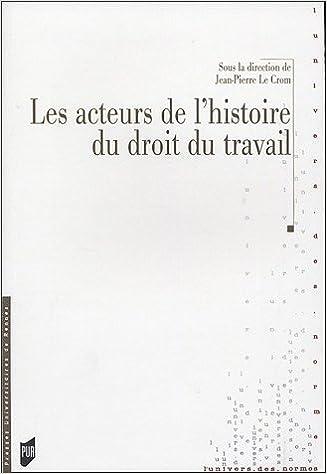Livres Les acteurs de l'histoire du droit du travail pdf, epub
