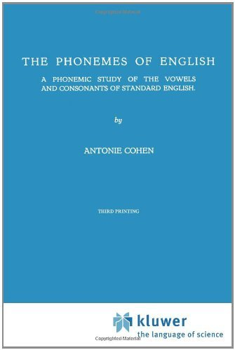 The Phonemes of English: A Phonemic Study of the Vowels and Consonants of Standard English Pdf