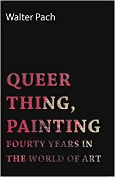 Queer Thing, Painting - Fourty Years in the World of Art