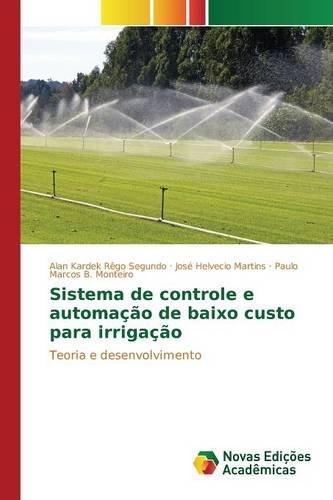 Sistema de controle e automação de baixo custo para irrigação: Amazon.es: Rêgo Segundo Alan Kardek, Martins José Helvecio, B. Monteiro Paulo Marcos: Libros ...