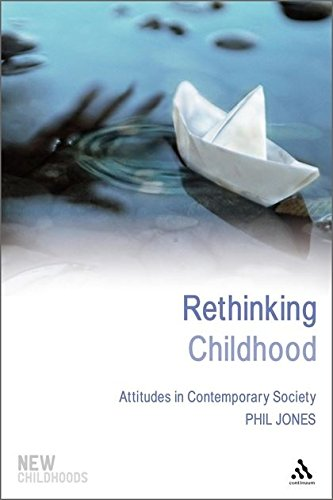 Rethinking Childhood: Attitudes in Contemporary Society (New Childhoods)