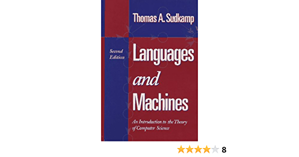 Languages And Machines An Introduction To The Theory Of Computer Science 2nd Edition Sudkamp Thomas A 9780201821369 Amazon Com Books