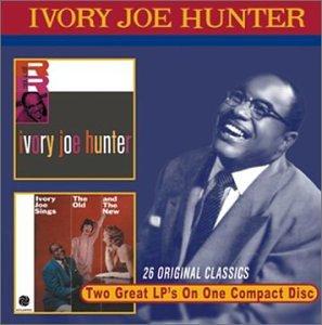 Ivory Joe Hunter / Old & The New
