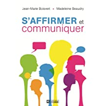 S'affirmer et communiquer (French Edition)
