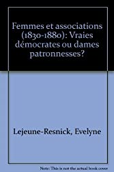 Femmes et associations, 1830-1880: Vraies démocrates ou dames patronesses?