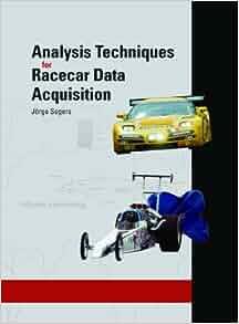 Analysis Techniques for Racecar Data Acquisition: Jorge