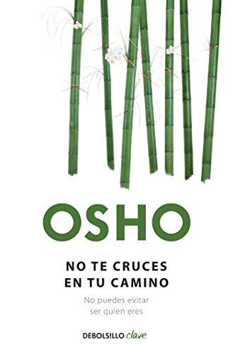 No te cruces en tu camino / Get Out of Your Own Way (Debolsillo Clave) (Spanish Edition)