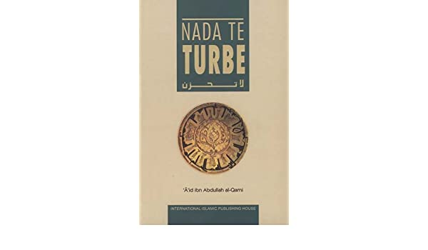 Nada Te Turbe (Dont Be Sad) (Spanish) : Amazon.es: Aid Ibn Abdullah Al-Qarni: Libros