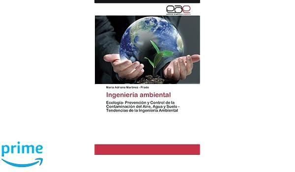 Ingeniería ambiental: Ecología- Prevención y Control de la ...