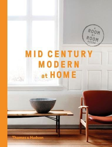 Mid-Century Modern at Home: A Room-by-Room Guide 41MCmh4 2BPrL