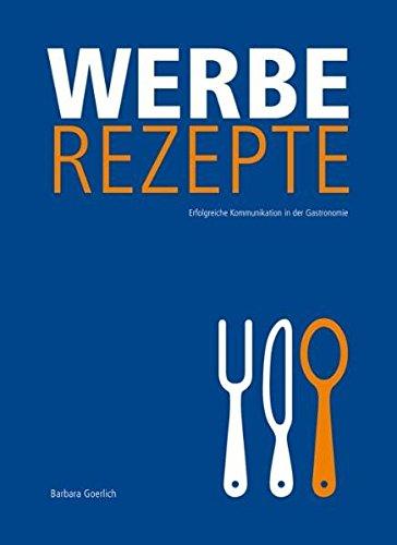 Werberezepte: Erfolgreiche Kommunikation in der Gastronomie