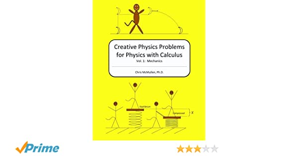 Creative Physics Problems for Physics with Calculus: Mechanics ...