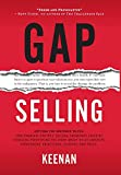img - for Gap Selling: Getting the Customer to Yes: How Problem-Centric Selling Increases Sales by Changing Everything You Know About Relationships, Overcoming Objections, Closing and Price book / textbook / text book