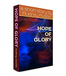 HOPE OF GLORY (Short Stories - Social Issues)