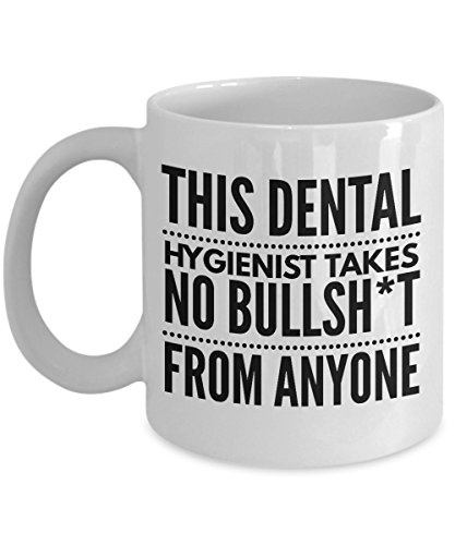 Takes no Bullsht from Anyone Dental Hygienist Mug - Cool Coffee Cup