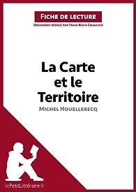 La Carte et le Territoire de Michel Houellebecq (Fiche de lecture) par Tram-Bach Graulich