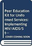 Peer Education Kit for Uniformed
