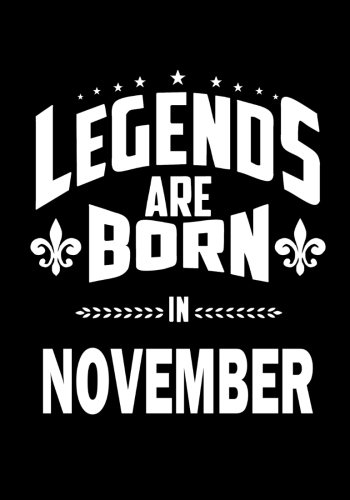 Surprise Party Ideas - Legends are Born in November: Journal, Memory Book Birthday Present, Keepsake, Diary, Beautifully lined pages Notebook - Anniversary or Retirement Gift for Men & Women