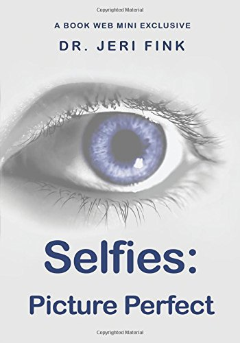 Selfies: Picture Perfect (Book Web Minis)
