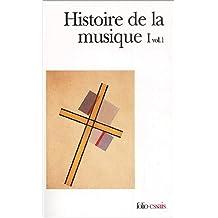 HISTOIRE DE LA MUSIQUE T01 VOL.1