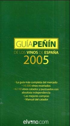 Guia Penin de los vinos de Espana 2005 / Penin Guide of Spain Wines 2005 (Spanish Edition) by Jose Penin