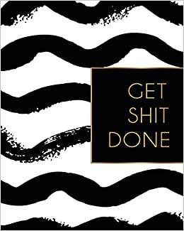 get shit done 2019 weekly monthly planner academic student planner calendar schedule organizer and journal notebook with inspirational quotes goalspassion and happiness vol 10