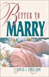 Better to Marry, David J. Engelsma, 0916206491