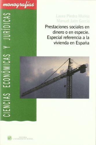 Descargar Libro Prestaciones Sociales En Dinero O En Especie. Especial Referencia A La Vivienda En España Laura Piedra Muñoz