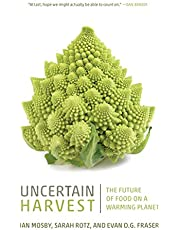 Uncertain Harvest: The Future of Food on a Warming Planet