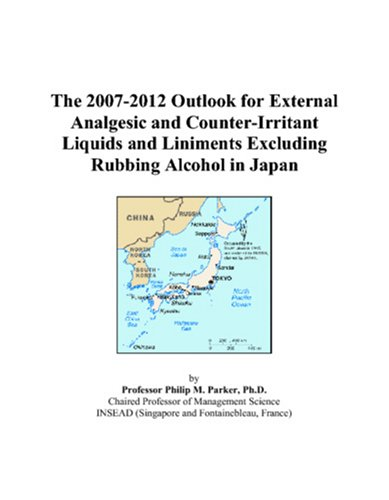 - The 2007-2012 Outlook for External Analgesic and Counter-Irritant Liquids and Liniments Excluding Rubbing Alcohol in Japan