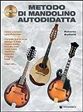 Metodo Di Mandolino Autodidatta. Con CD Audio