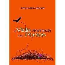 A Vida Sonhada dos Poetas