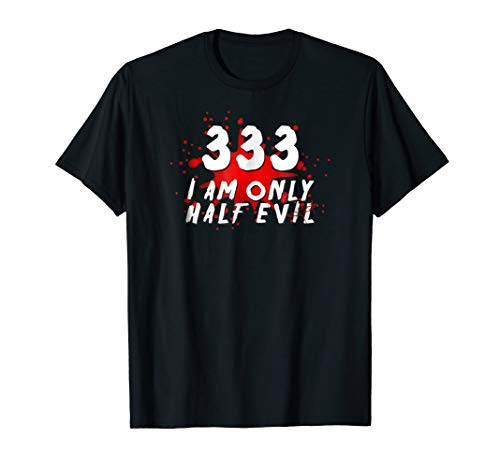 Only Half Evil 333 Funny Halloween 666 T Shirt