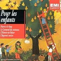 Pour les enfants - Pierre et le loup / Le Carnaval des animaux / L'Histoire de Babar / L'Apprenti sorcier
