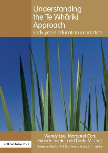 Understanding the Te Whariki Approach: Early years education in practice (Understanding the Approach)