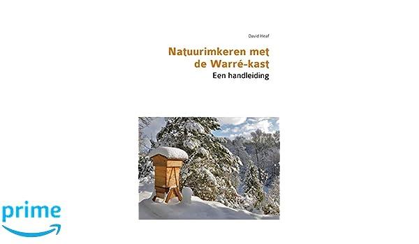 Natuurimkeren met de Warré-kast. Een handleiding (Dutch ...