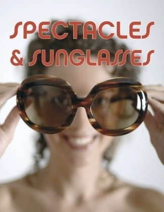 Spectacles & Sunglasses (Pepin Press Design - Spanish Sunglass In